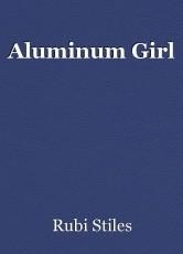 Aluminum Girl