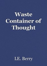 Waste Container of Thought