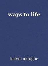 ways to life