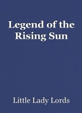 Legend of the Rising Sun