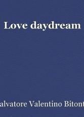 Love daydream