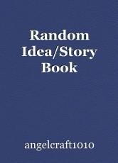 Random Idea/Story Book