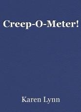 Creep-O-Meter!