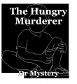 The Hungry Murderer