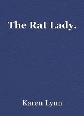 The Rat Lady.