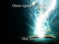 Once upon a rhyme