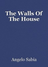The Walls Of The House