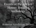 Events at the Barker House: Booksie Anthology