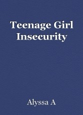 Teenage Girl Insecurity