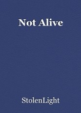 Not Alive