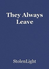 They Always Leave