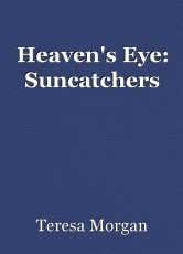 Heaven's Eye: Suncatchers