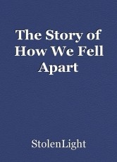 The Story of How We Fell Apart