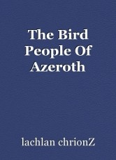 The Bird People Of Azeroth