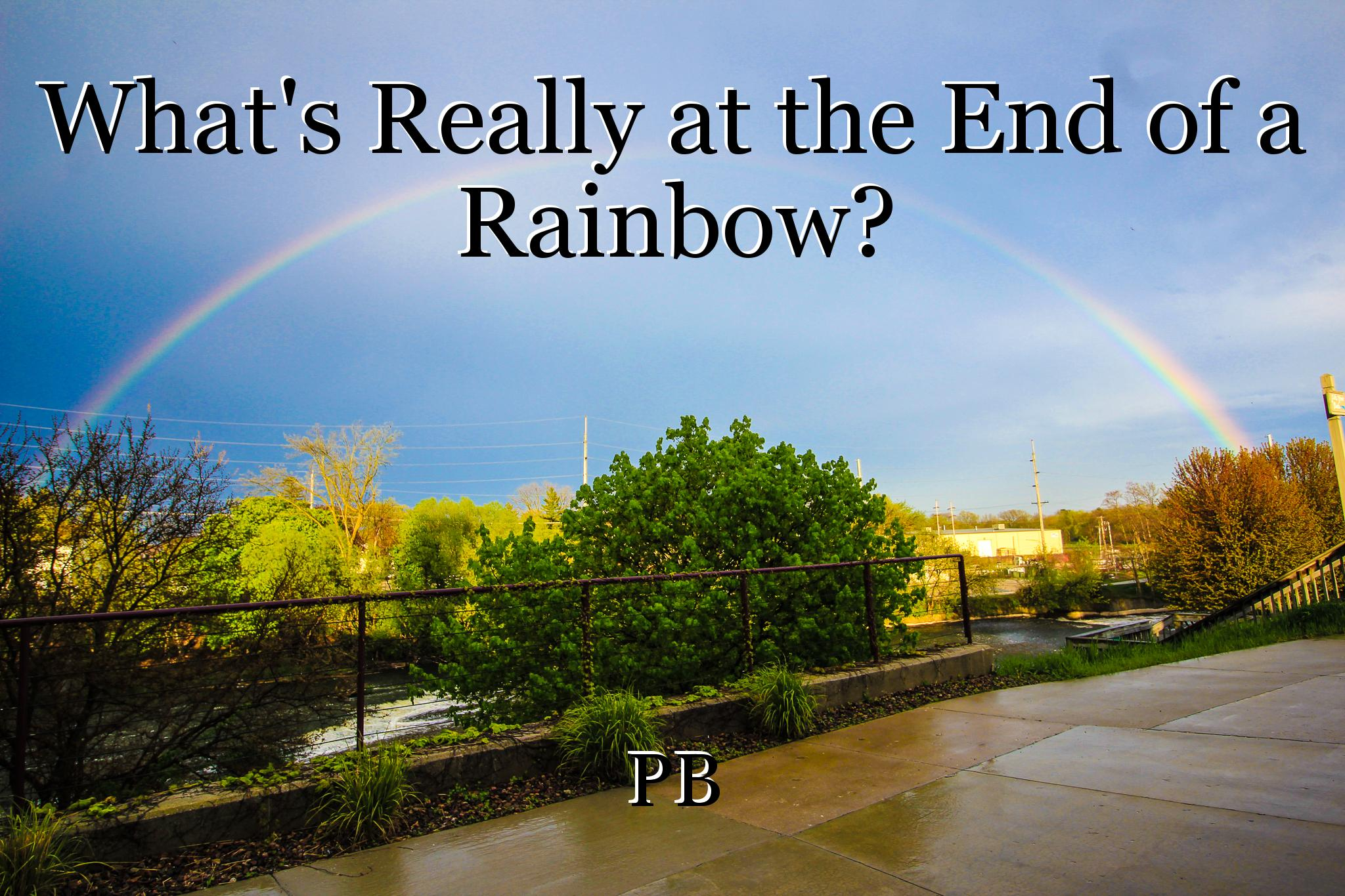 Whats Really At The End Of A Rainbow Short Story By Pb