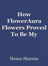 How FlowerAura Flowers Proved To Be My Rescuer In Tough Time