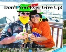 Don't You Ever Give Up!