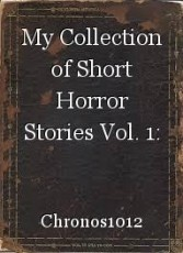 My Collection of Short Horror Stories Vol. 1: Alienation