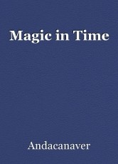 Magic in Time