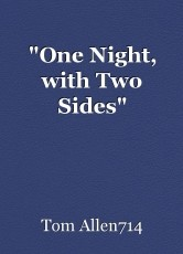 """""""One Night, with Two Sides"""""""
