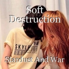 Soft Destruction