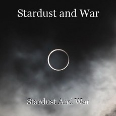 Stardust and War