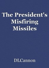 The President's Misfiring Missiles