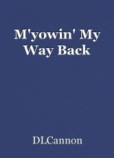 M'yowin' My Way Back