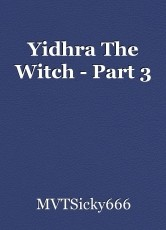 Yidhra The Witch - Part 3