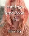 hurt love hope (book 1)