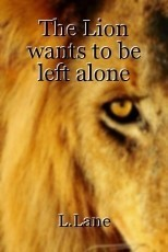 The Lion wants to be left alone