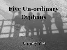 Five Un-ordinary Orphans