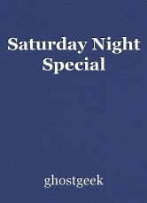 Saturday Night Special