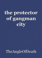 the protector of gangman city