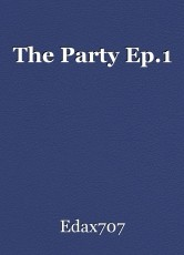 The Party Ep.1