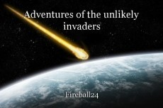 Adventures of the unlikely invaders