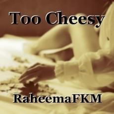 Too Cheesy