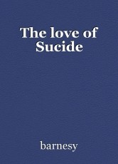 The love of Sucide