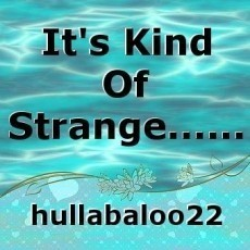 It's Kind Of Strange......