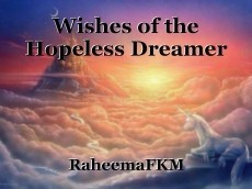 Wishes of the Hopeless Dreamer