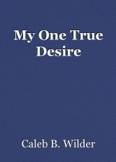 My One True Desire