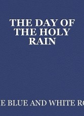 THE DAY OF THE HOLY RAIN