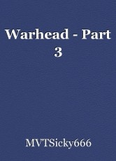 Warhead - Part 3