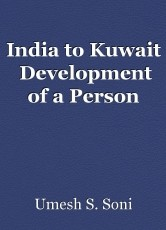 India to Kuwait  Development of a Person