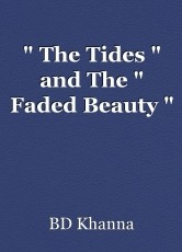 """ The Tides "" and The "" Faded Beauty """