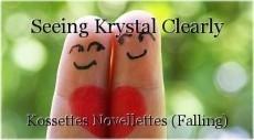 Seeing Krystal Clearly