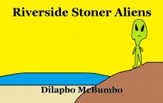 Riverside Stoner Aliens