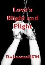 Love's Blight and Plight