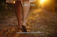 Like Day