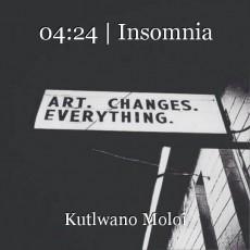 04:24 | Insomnia